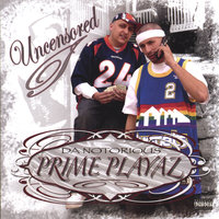 Uncensored — Da Notorious Prime Playaz
