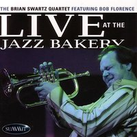 Live At The Jazz Bakery — The Brian Swartz Quartet