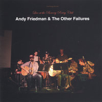 Live at the Bowery Poetry Club — Andy Friedman & The Other Failures