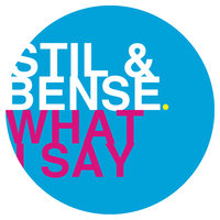 What I Say — Stil & Bense