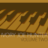The Best of Ivory Joe Hunter, Vol. 2 — Ivory Joe Hunter