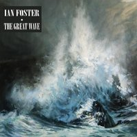 The Great Wave — Ian Foster