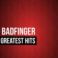 Badfinger Greatest Hits — Badfinger