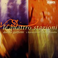 Le Quattro Stagioni (The Four Seasons) — Duilio Galfetti, I Barocchisti, Diego Fasolis