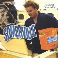 Welcome To Somerville — Michael Somerville