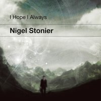 I Hope I Always — Nigel Stonier