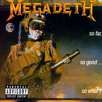So Far, So Good...So What! — Megadeth