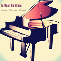 In Mood for Blues - Count Basie and Friends — сборник