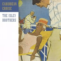 Caribbean Cruise — The Isley Brothers