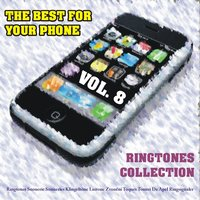 The Best for Your Phone : Ringtones Collection, Vol. 8 — сборник