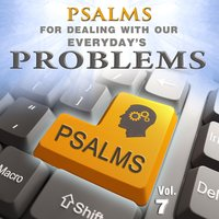 Psalms for Dealing with Our Everyday's Problems, Vol. 7 — David & The High Spirit
