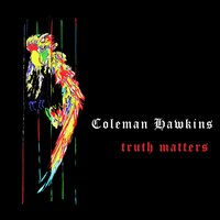Truth Matters — Coleman Hawkins' All American Four