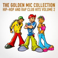 The Golden Mic Collection, Vol. 2 (30 Hip-Hop and Rap Club Hits) — #1 Hip Hop Hits