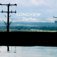 Further — Longview