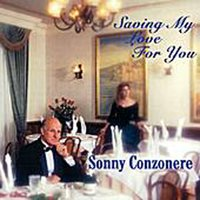 Saving My Love For You — Sonny Conzonere