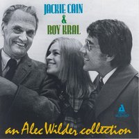 An Alec Wilder Collection — Jackie Cain, Roy Kral, Jackie Cain & Roy Kral
