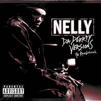 Da Derrty Versions: The Re-invention — Nelly