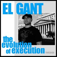 Evolution of Execution, Vol. 1 — El Gant