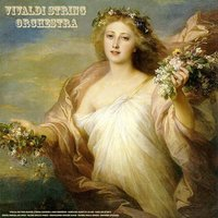 Vivaldi: The Four Seasons, Violin Concertos & Oboe Concertos - Pachelbel: Canon in D Major - Bach: Air On the G String & Toccata and Fugue - Walter Rinaldi: Works - Mendelssohn: Wedding March - Wagner: Here Comes the Bride - Schubert: Ave Maria — Vivaldi String Orchestra, Alessandro Paride Costantini & Julius Frederick Rinaldi