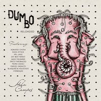 Dumbo Reloaded — Adriano Cintra, Stela Campos, Pedro Angeli, Monstro, ALDO, The Band