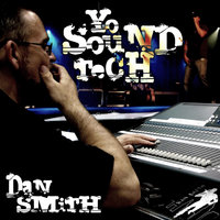 Yo Sound Tech (Mic Check) - Single — Dan Smith