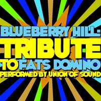 Blueberry Hill: Tribute to Fats Domino — Union of Sound