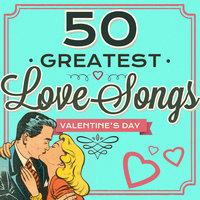 50 Greatest Love Songs - Valentine's Day — The Shirelles