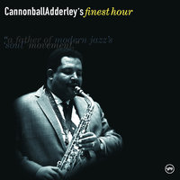 Cannonball Adderley's Finest Hour — Cannonball Adderley