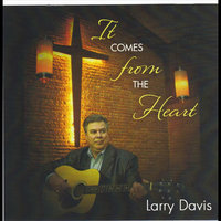 It Comes From the Heart — Larry Davis