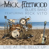 Live at the Belly Up — Rick Vito, The Mick Fleetwood Blues Band