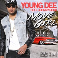 Move Girl (feat. Johnny Good) — Johnny good, Young Dee
