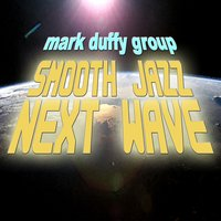 Smooth Jazz Next Wave — Mark Duffy Group