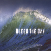 Bleed The Day — Bleed The Day
