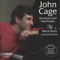 John Cage: Sonatas and Interludes for Prepared Piano — Джон Кейдж, Aleck Karis