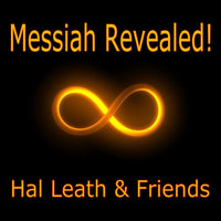 Messiah Revealed! — Hal Leath & Friends