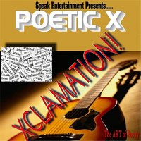 Xclamation 'The Art of Poetry' — Poetic X