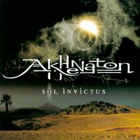 Sol Invictus Version 2002 — Akhénaton