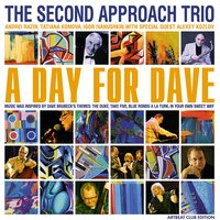 A Day for Dave — The Second Approach Trio