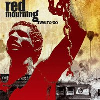 Time To Go — Red Mourning