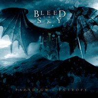 Paradigm In Entropy — Bleed The Sky