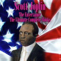 The Entertainer - The Ultimate Complete Works — Scott Joplin