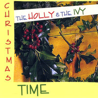 Christmas Holly And The Ivy — Christmas Time