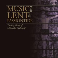 Music for Lent and Passiontide — The Lay Vicars of Chichester Cathedral