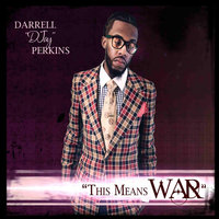 "This Means War  (feat. Ronald Poindexter, Charles Middleton, Rockeal Jones, Michelle January & Pastor Casey January) — Darrell ""Djay"" Perkins Jr"