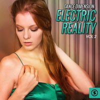 Dance Dimension: Electric Reality, Vol. 2 — сборник