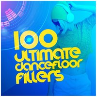100 Ultimate Dancefloor Fillers — Dance Hits 2014, Dance Party Dj Club, House Party, Dance Hits 2014|Dance Party Dj Club|House Party