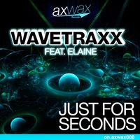 Just for Seconds — Wavetraxx, Elaine