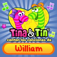 Cantan las Canciones de William — Tina y Tin