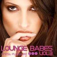 Lounge Babes, Vol. 3 (Chill, Lounge & Deep House) — сборник