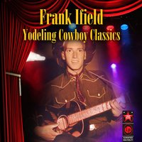 Yodeling Cowboy Classics — Frank Ifield